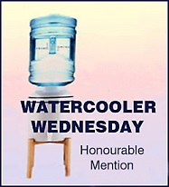 Watercooler Wednesday Honorable Mention