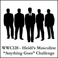 WWC128 - Heidi's Masculine Anything Goes Challenge